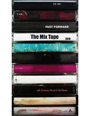Fast Forward The Mix Tape, A Collection of Flash Fiction Volume Three